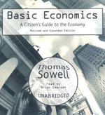 Basic Economics : Thinking Beyond Stage One - Thomas Sowell