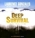 Deep Survival : Who Lives, Who Dies, and Why - Laurence Gonzales