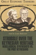 Struggle Over the Keynesian Heritage : Neoclassical Synthesists Vs. the Post Keynesians - Paul Davidson