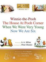 A.A. Milne's Pooh Classics Boxed Set : Winnie-The-Pooh; The House at Pooh Corner; When We Were Very Young; Now We Are Six - A A Milne