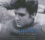 Elvis Presley : The Man, the Life, the Legend - Pamela Clark Keogh