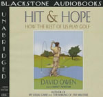 Hit and Hope How the Rest of Us Play Golf : How the Rest of Us Play Golf - David Owen