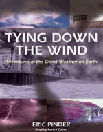 Tying Down the Wind - Eric Pinder