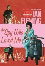 The Spy Who Loved Me : James Bond - Professor of Organic Chemistry Ian Fleming