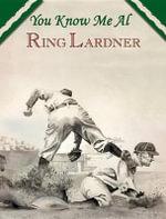 You Know Me Al - Ring Lardner, Jr