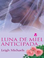 Honeymoon Anticipated : Thorndike Spanish - Leigh Michaels