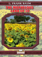 The Marvelous Land of Oz : The Marveous Land of Oz - L Frank Baum