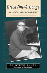 Steve Allen's Songs : 100 Lyrics with Commentary - Steve Allen