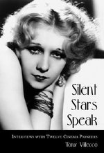 Silent Stars Speak : Interviews with Twelve Cinema Pioneers - Tony Villecco