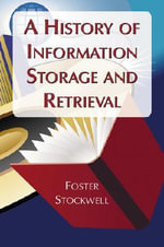 A History of Information Storage and Retrieval - Foster Stockwell