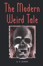 The Modern Weird Tale : A Critique of Horror Fiction - S. T. Joshi