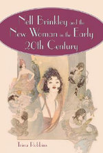Nell Brinkley and the New Woman in the Early 20th Century - Trina Robbins