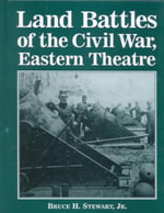 Land Battles of the Civil War, Eastern Theatre :  A Chronology of Engagements East of the Mississippi and North of Florida - Bruce H. Stewart