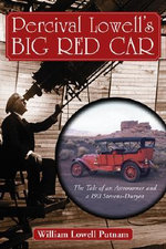Percival Lowell's Big Red Car : The Story of an Astronomer and a 1911 Stevens-Duryea - William L. Putnam
