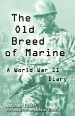 The Old Breed of Marine : A World War II Diary - William H. Bartsch