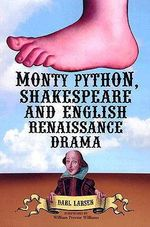 Monty Python, Shakespeare and English Renaissance Drama - Darl Larsen
