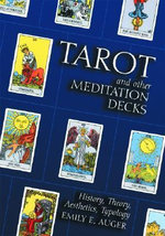 Modern Tarot and Other Meditation Decks : History, Theory and Aesthetics - Emily E. Auger