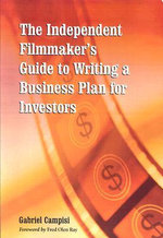 The Independent Filmmaker's Guide to Writing a Business Plan for Investors - Gabriel Campisi