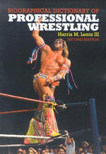 Biographical Dictionary of Professional Wrestling - Harris M. Lentz