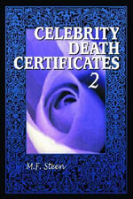 Celebrity Death Certificates 2 : The Secrets of Text Appeal - M.F. Steen
