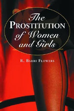 The Prostitution of Women and Girls : Religion, Conscientious Objection, Naturalization,... - Ronald B. Flowers