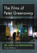 The Films of Peter Greenaway : Sex, Death and Provocation - Douglas Keesey