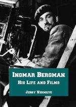 Ingmar Bergman : His Life and Films - Jerry Vermilye