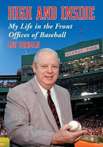High and Inside : My Life in the Front Offices of Baseball - Lou Gorman