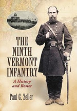 The Ninth Vermont Infantry : A History and Roster - Paul G. Zeller