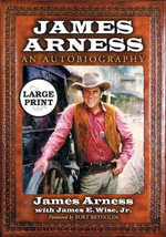 James Arness : An Autobiography - James Arness