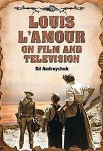 Louis L'Amour on Film and Television - Ed Andreychuk