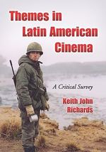 Themes in Latin American Cinema : A Critical Survey - Keith John Richards