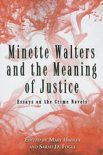 Minette Walters and the Meaning of Justice : Essays on the Crime Novels
