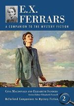 E.X. Ferrars : A Companion to the Mystery Fiction - Gina Macdonald