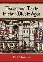 Travel and Trade in the Middle Ages - Paul B. Newman