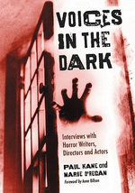 Voices in the Dark : Interviews with Horror Movie Writers, Directors and Actors - Paul Kane