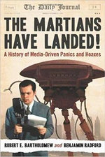 The Martians Have Landed! : A History of Media-Driven Panics and Hoaxes - Robert E. Bartholomew