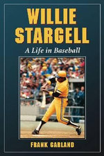 Willie Stargell : A Life in Baseball - Frank Garland