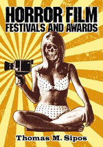 Horror Film Festivals and Awards - Thomas M. Sipos