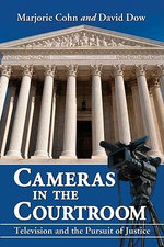 Cameras in the Courtroom : Television and the Pursuit of Justice - Marjorie Cohn