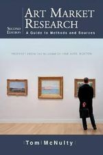 Art Market Research : A Guide to Methods and Sources - Tom McNulty