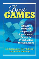 Best Games : 188 Active and Quiet, Simple and Sophisticated, Games for Preschoolers Through Adults - Linda Jennings