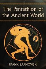 The Pentathlon of the Ancient World : Confronting Antisemitism in the Shadow of War - Frank Zarnowski