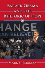 Barack Obama and the Rhetoric of Hope - Mark S. Ferrara