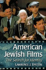 American Jewish Films : The Search for Identity - Lawrence J. Epstein