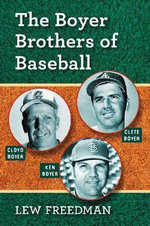 The Boyer Brothers of Baseball - Lew Freedman