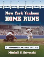 New York Yankees Home Runs : A Comprehensive Factbook, 1903-2011 - Mitchell S. Soivenski