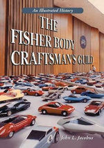 The Fisher Body Craftsman's Guild : An Illustrated History - John Jacobus