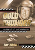 Gold Thunder : Autobiography of a NASCAR Champion - Rex White
