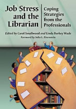 Job Stress and the Librarian : Coping Strategies from the Professionals